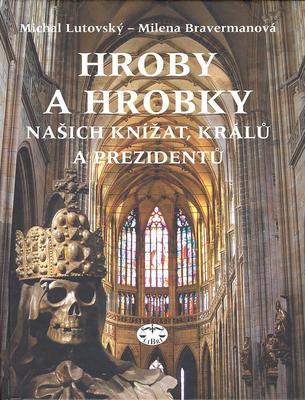 Obrázok Hroby a hrobky našich knížat, králů a prezidentů