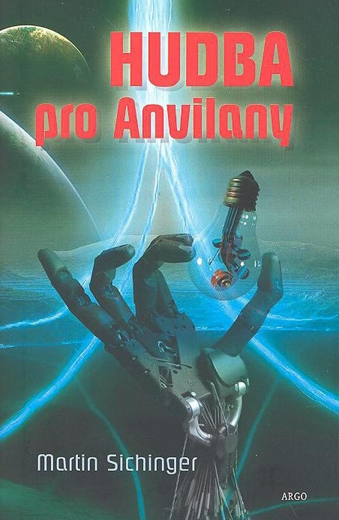Hudba pro Anvilany - Martin Sichinger
