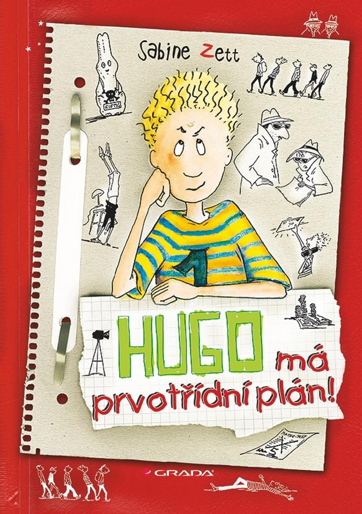 Hugo má prvotřídní plán! - Sabine Zett, Ute Krauseová