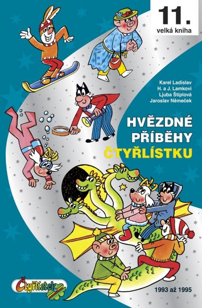 Hvězdné příběhy Čtyřlístku (11. velká kniha) - Hana Lamková, Karel Ladislav, Ljuba Štiplová