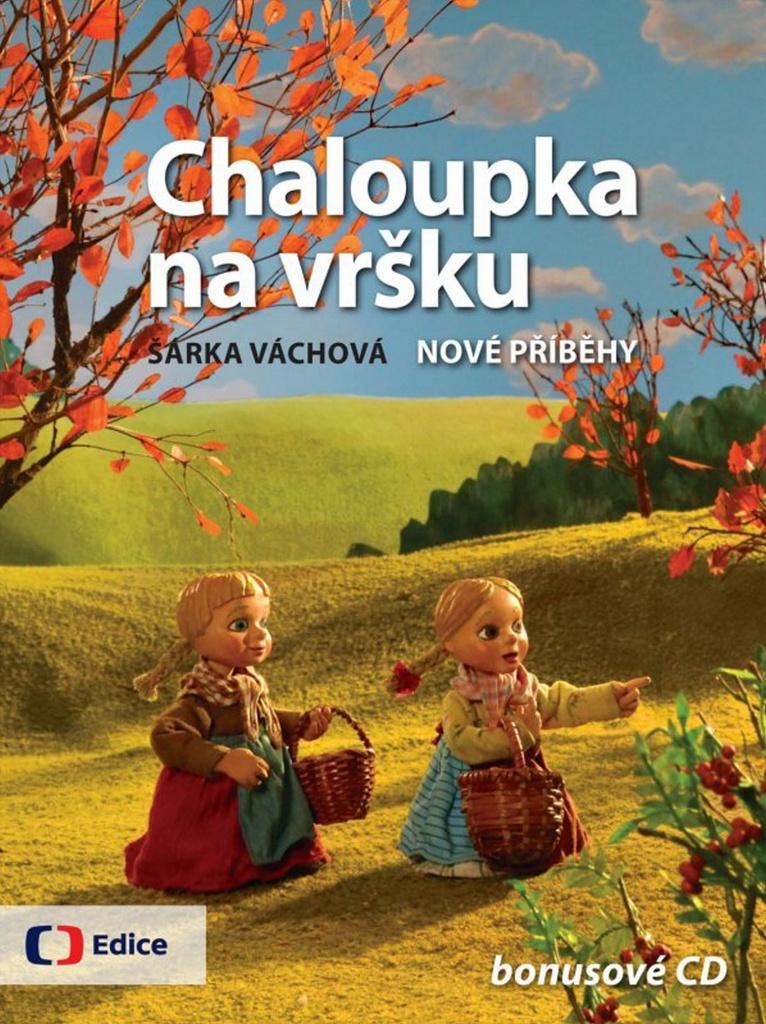 Chaloupka na vršku Nové příběhy - Šárka Váchová