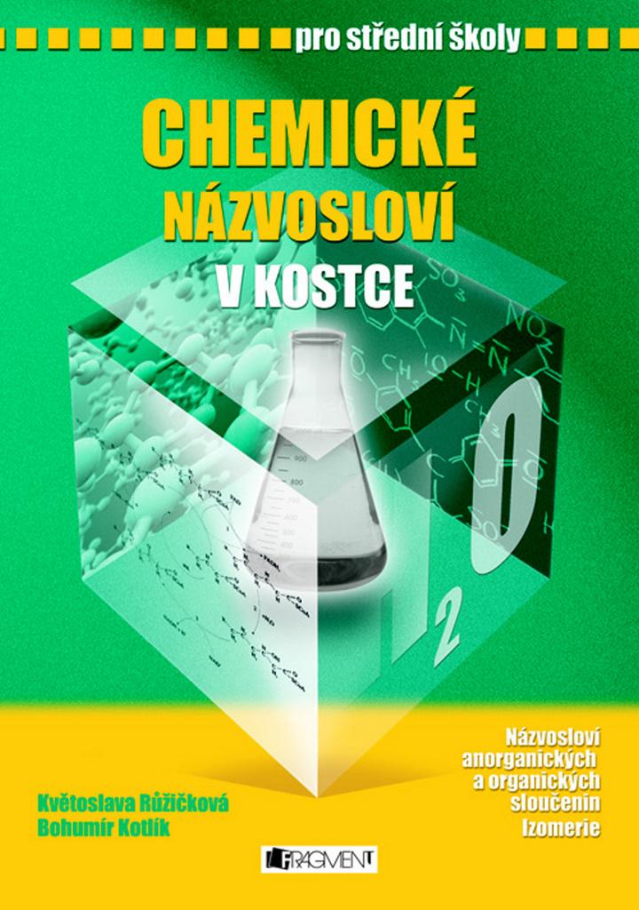 Chemické názvosloví v kostce pro SŠ - Bohumír Kotlík, RNDr. Květoslava Růžičková