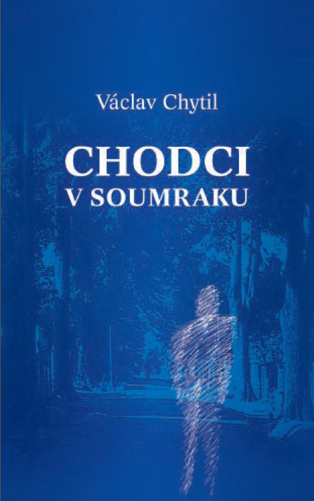 Chodci v soumraku - Václav Chytil