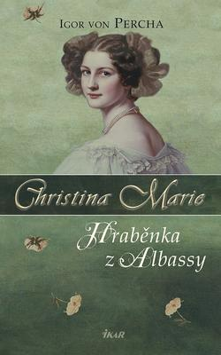 Obrázok Christina Marie Hraběnka z Albassy