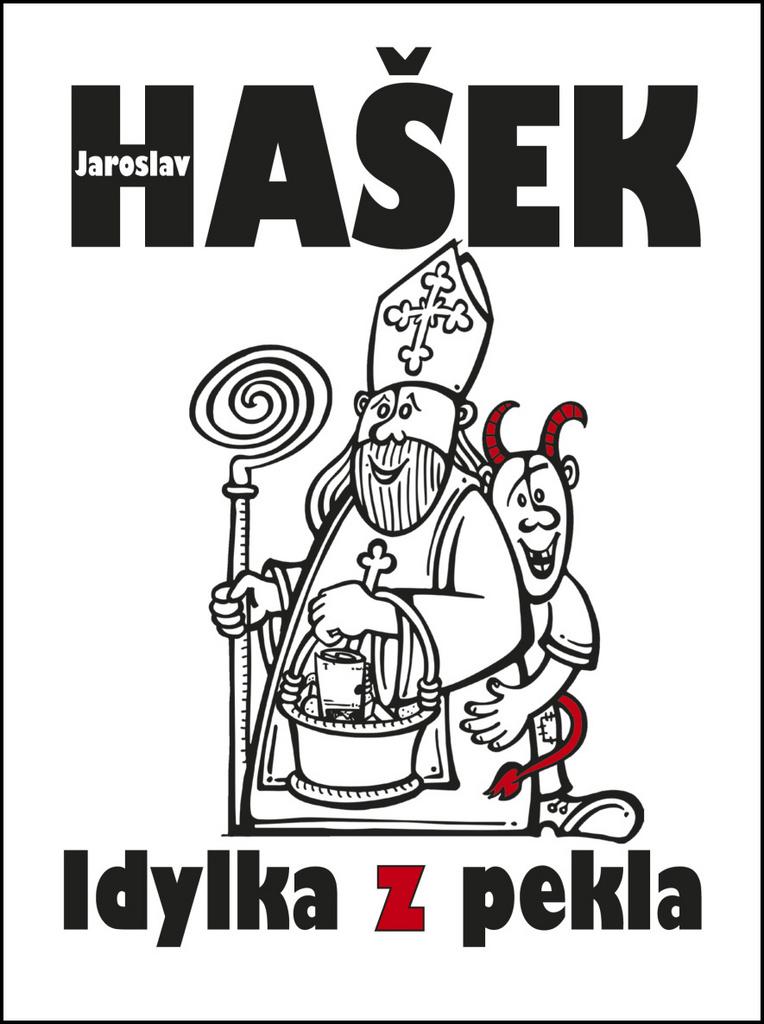 Idylka z pekla - Jaroslav Hašek