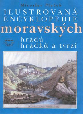 Obrázok Ilustrovaná encyklopedie moravských hradů, hrádků a tvrzí