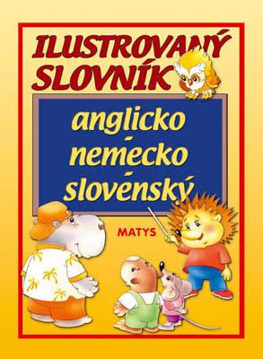 Obrázok Ilustrovaný slovník anglicko - nemecko - slovenský