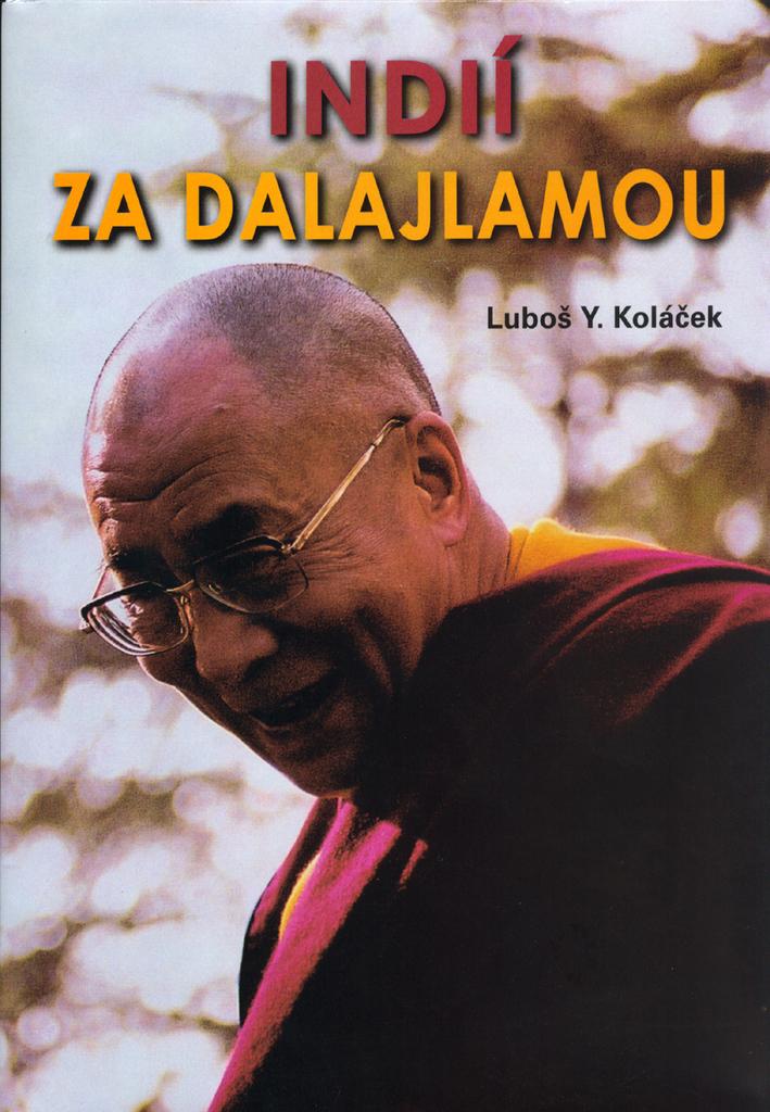 Indií za Dalajlámou - Luboš Y. Koláček