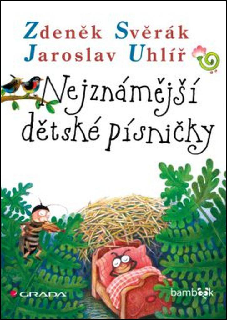 Nejznámější dětské písničky - Jaroslav Uhlíř, Zdeněk Svěrák
