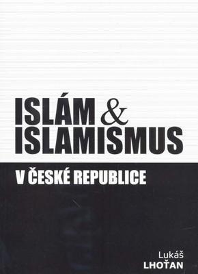 Obrázok Islám & islamismus v České republice