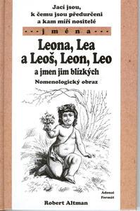 Obrázok Jací jsou, k čemu jsou předurčeni a kam míří nositelé jména Leona, Lea a Leoš