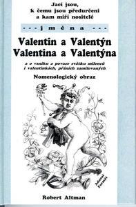 Obrázok Jací jsou, k čemu jsou předurčeni a kam míří nositelé jména Valentin,Valentina..