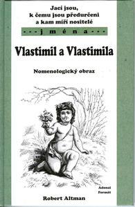 Obrázok Jací jsou, k čemu jsou předurčeni a kam míří nositelé jména Vlastimil,Vlastimila