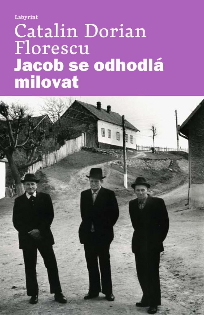 Jacob se odhodlá milovat - Catalin Dorian Florescu