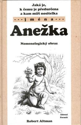 Obrázok Jaká je, k čemu je předurčena a kam míří nositelka jména Anežka