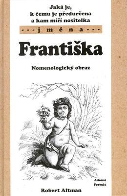 Obrázok Jaká je, k čemu je předurčena a kam míří nositelka jména františka