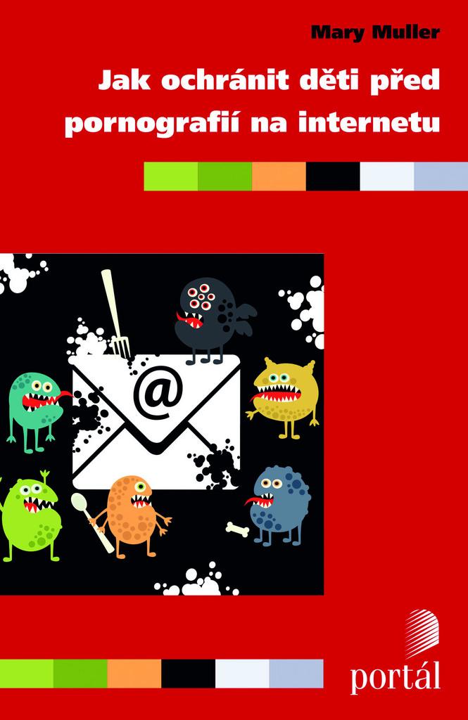 Jak ochránit děti před pornografií na internetu - Mary Muller