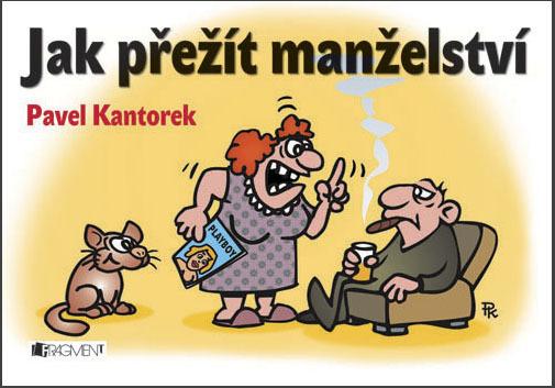 Jak přežít manželství - Pavel Kantorek