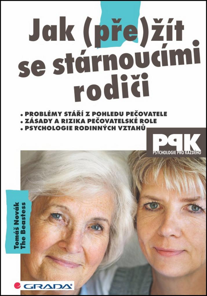 Jak (pře)žít se stárnoucími rodiči - Tomáš Novák