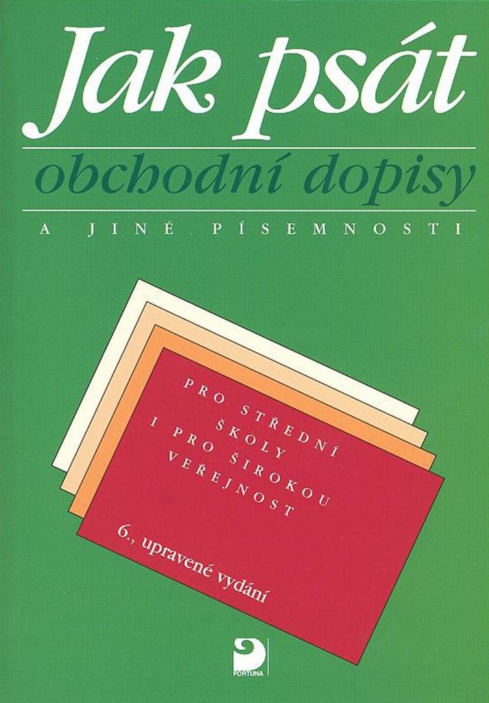 Jak psát obchodní dopisy a jiné písemnosti - Emílie Fleischmannová, Olga Kuldová