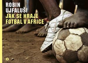 Obrázok Jak se hraje fotbal v Africe