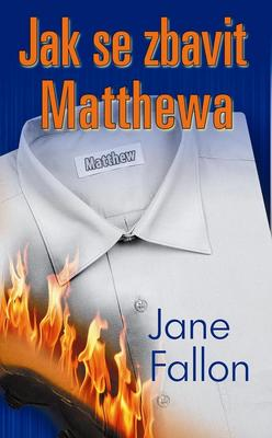Obrázok Jak se zbavit Matthewa