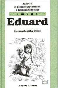 Obrázok Jaký je, k čemu je předurčen a kam míří nositel jména Eduard