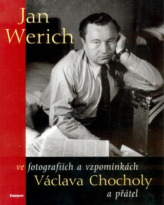 Obrázok Jan Werich ve fotografiích a  vzpomínkách Václava Chocholy a přátel