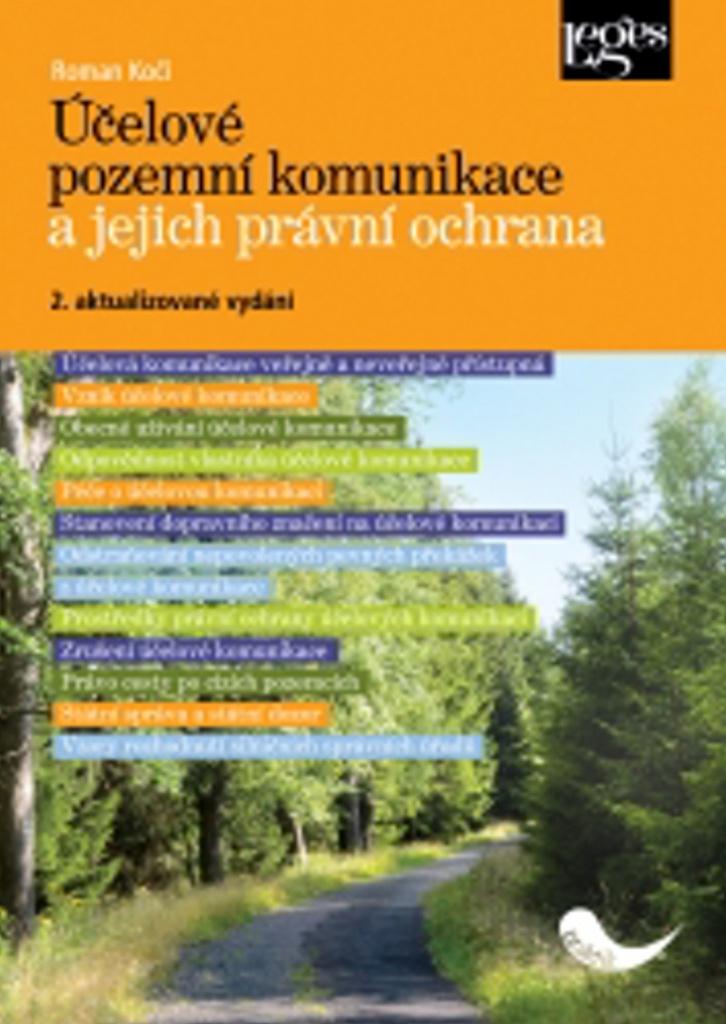 Účelové pozemní komunikace a jejich právní ochrana - Roman Kočí