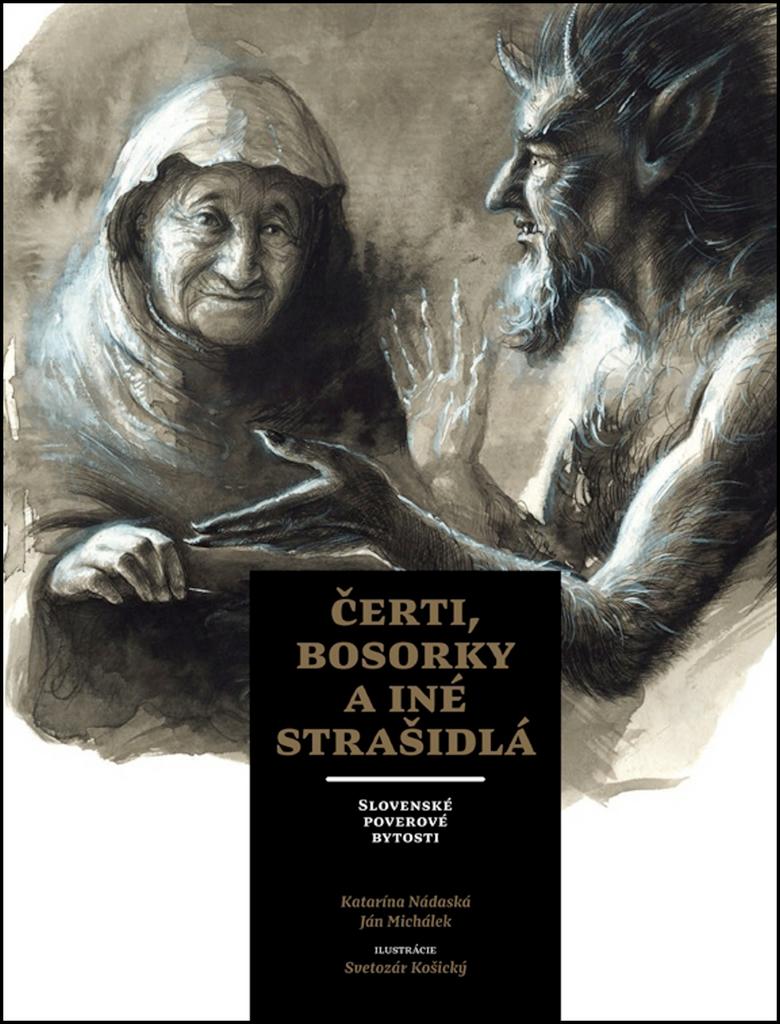 Čerti, bosorky a iné strašidlá - Ján Michálek, Katarína Nádaská