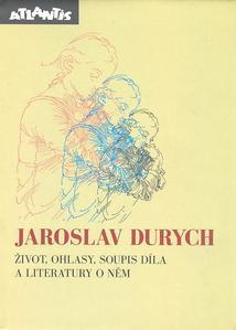 Obrázok Jaroslav Durych - život,ohlasy