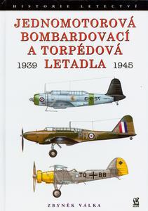 Obrázok Jednomotorová bombardovací a torpédová letadla 1939 - 1945