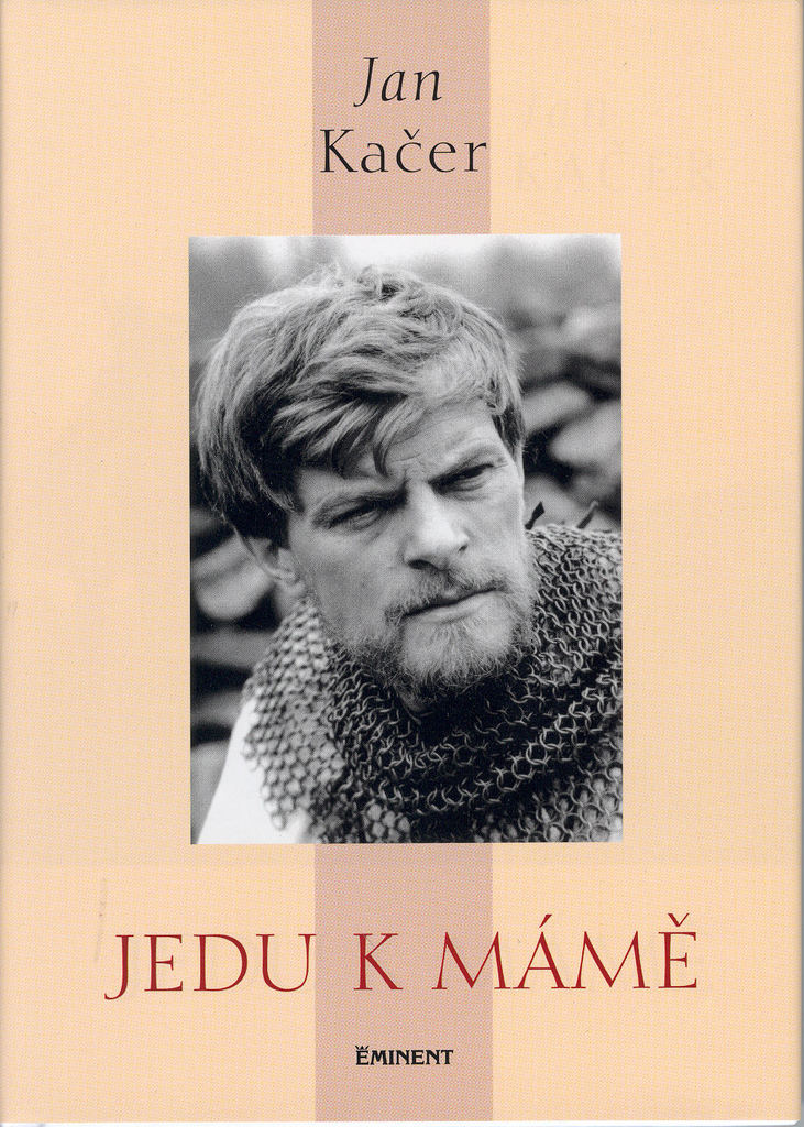 Jedu k mámě - Jan Kačer