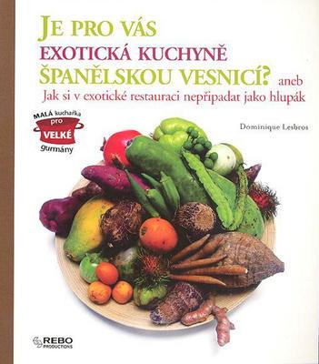 Obrázok Je pro vás exotická kuchyně španělskou vesnicí?