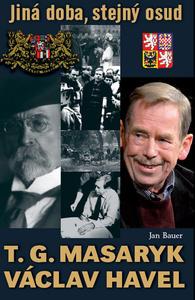 Obrázok Jiná doba, stejný osud (T. G. Masaryk Václav Havel)