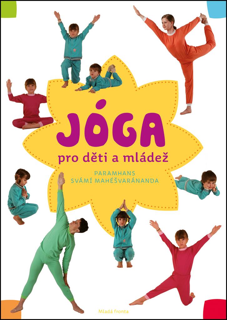 Jóga v denním životě pro děti a mládež - Paramhans svámí Mahéšvaránanda