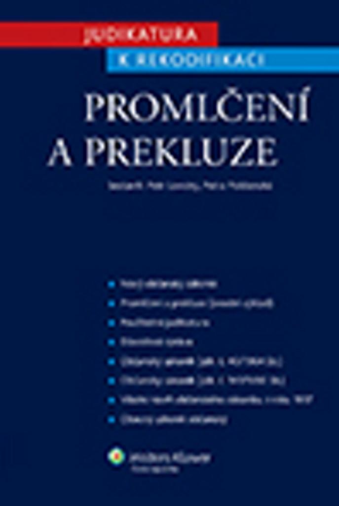 Judikatura k rekodifikaci Promlčení a prekluze - Petra Polišenská, JUDr. Petr Lavický Ph.D.