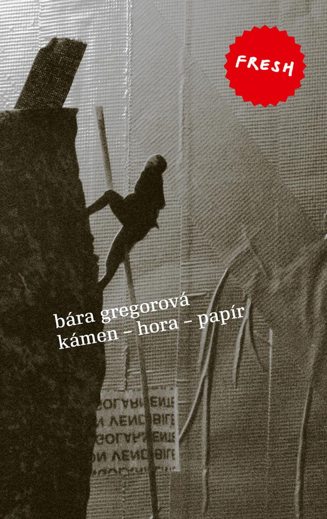 Kámen - hora - papír - Bára Gregorová