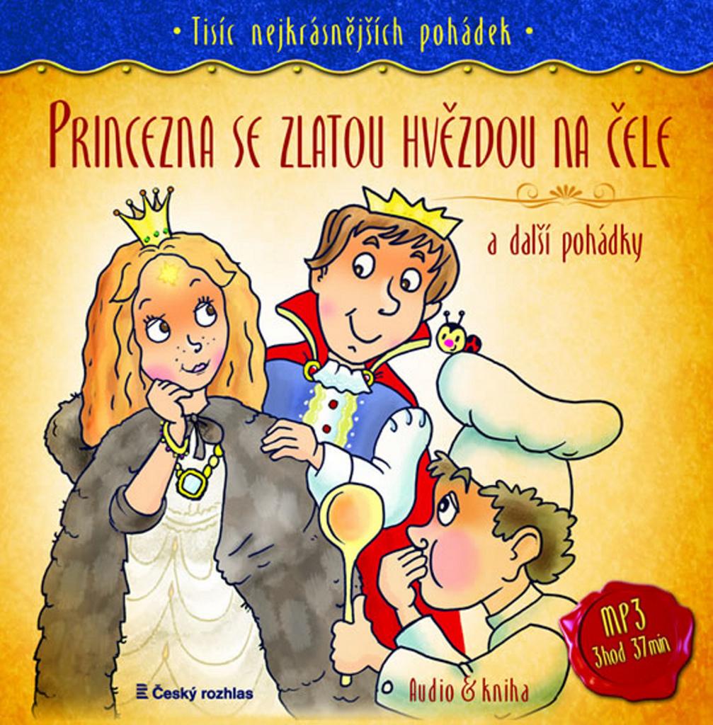 Princezna se zlatou hvězdou na čele - Markéta Zinnerová, Hans Christian Andersen, Božena Němcová, František Pavlíček, Karel Čapek