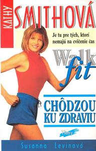 Obrázok Kathy Smithová Chôdzou ku zdraviu Walk fit