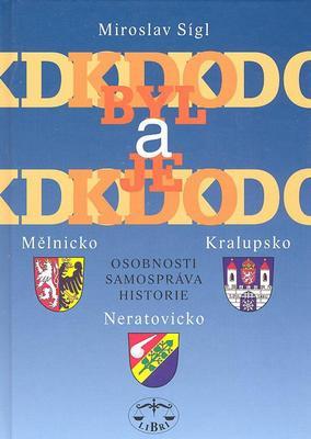 Obrázok Kdo byl a je kdo Mělnicko, Kralupsko, Neratovicko