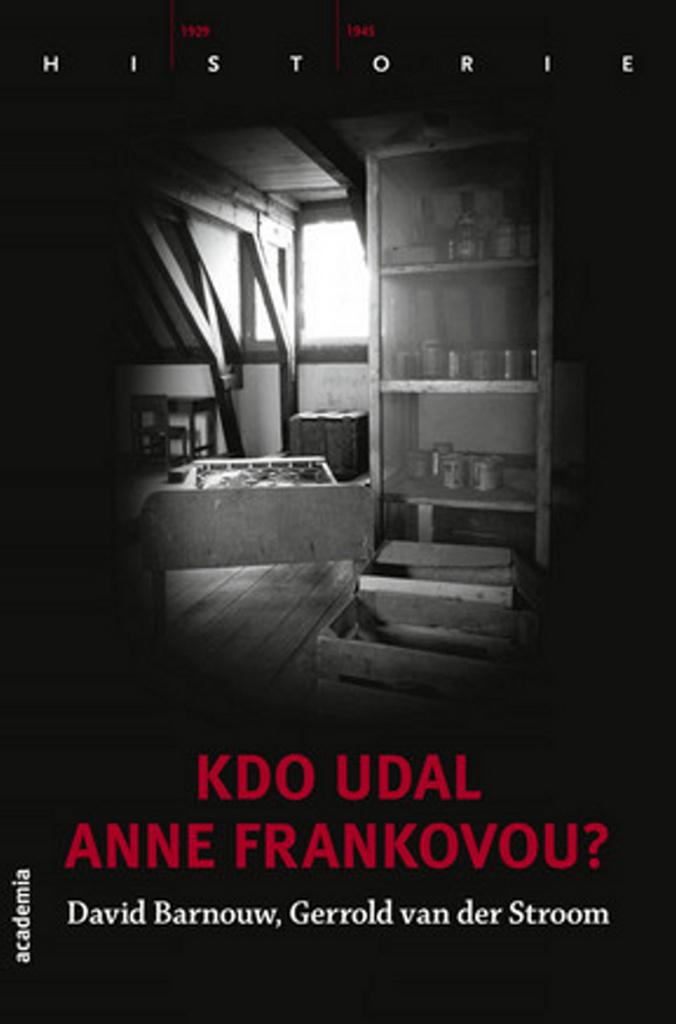 Kdo udal Anne Frankovou? - Gerrold van der Stroom, David Barnouw