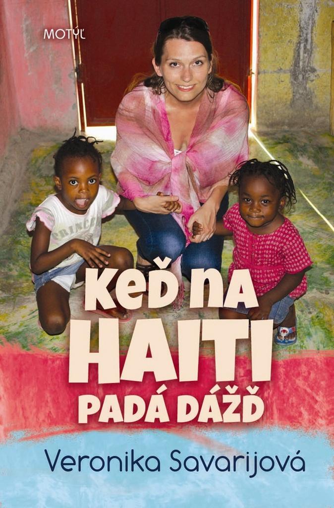 Keď na Haiti padá dážď - Veronika Savarijová