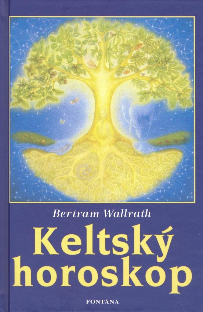 Keltský horoskop - Bertram Wallrath