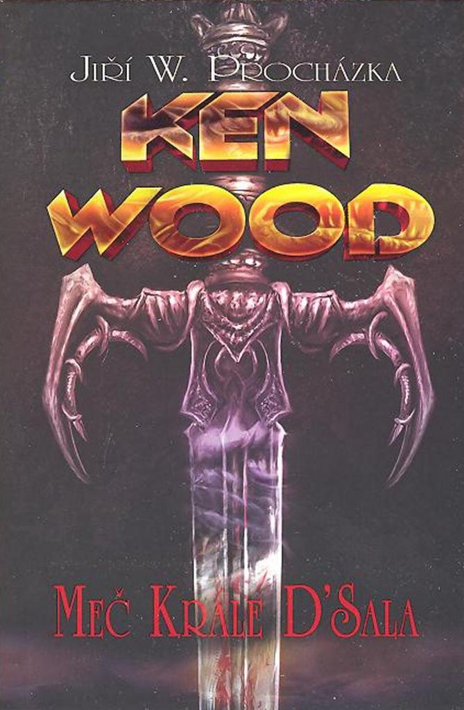 Ken Wood Meč krále D'Sala - Jan Štěpánek, Jiří Procházka
