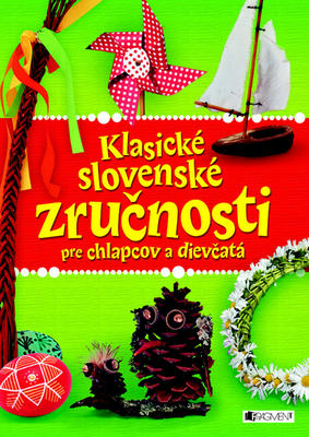 Obrázok Klasické slovenské zručnosti pre chlapcov a dievčatá