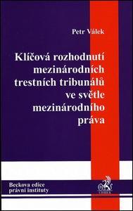 Obrázok Klíčová rozhodnutí mezinárodních trestních tribunálů ve světle mez. práva