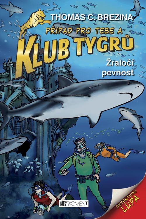 Klub Tygrů Žraločí pevnost - Thomas C. Brezina