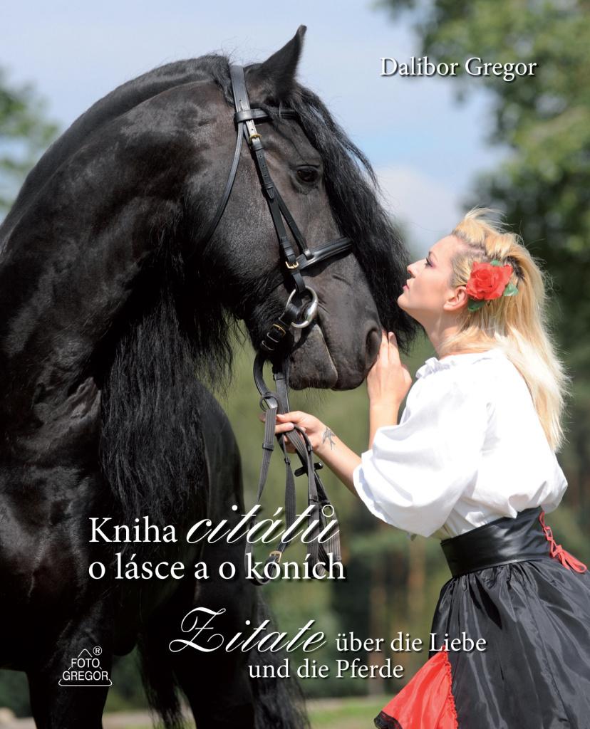 Kniha citátů o lásce a o koních - Ing. Dalibor Gregor