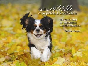 Obrázok Kniha citátů o pejscích a kočičkách Die Zitate übrt doe Hündchen und die Kätzch.